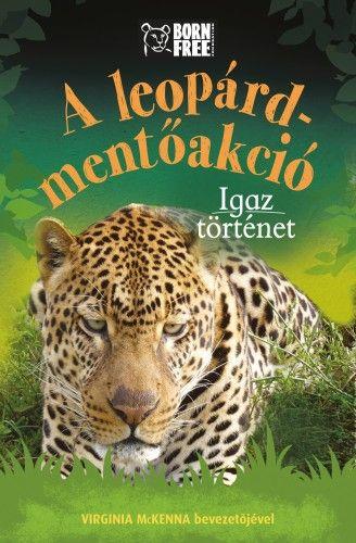 A leopárd-mentőakció - Igaz történet - Sara Starbuck |
