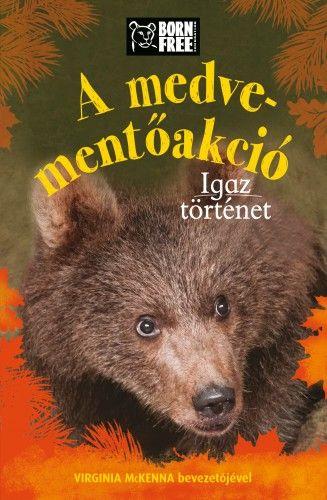 A medve-mentőakció - Igaz történet - Jess French |