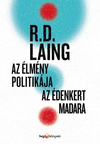 Az élmény politikája / Az Édenkert madara - R. D. Laing |