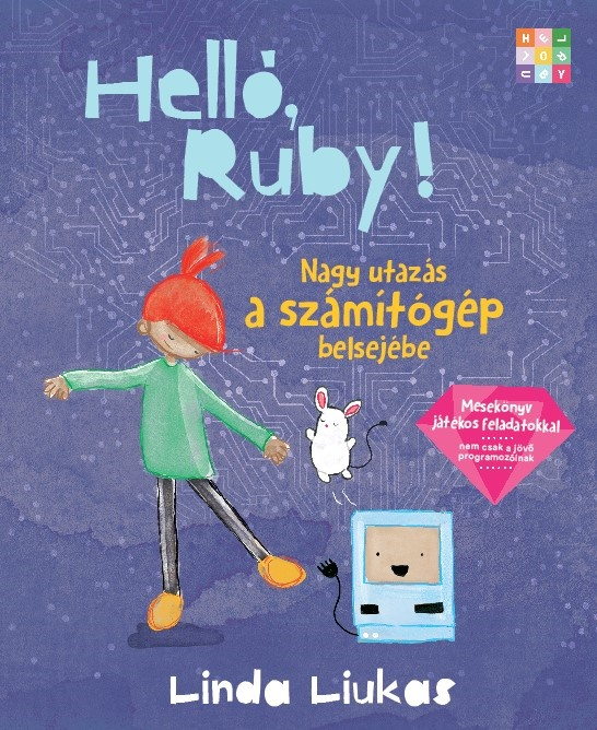 Helló, Ruby! - Nagy utazás a számítógép belsejébe