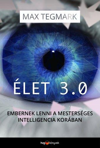Élet 3.0 - Max Tegmark |