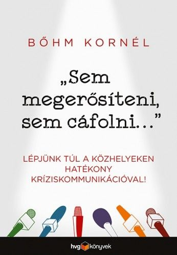 """""""Sem megerősíteni, sem cáfolni..."""" - Bőhm Kornél pdf epub"""