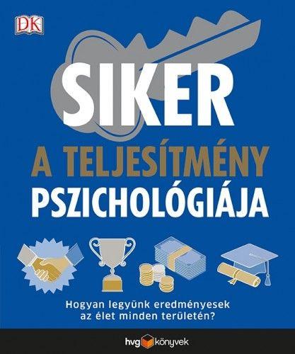 Siker: a teljesítmény pszichológiája