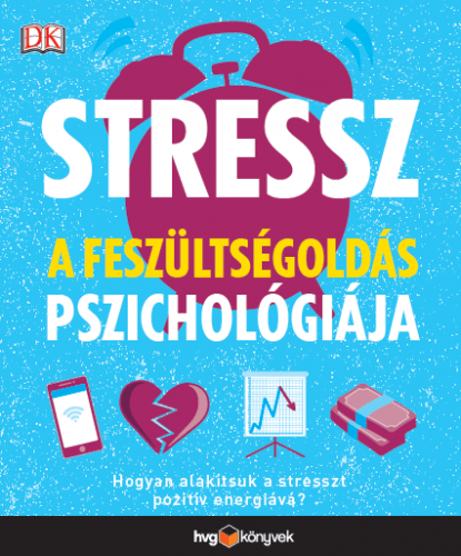 Stressz: A feszültségoldás pszichológiája -  pdf epub