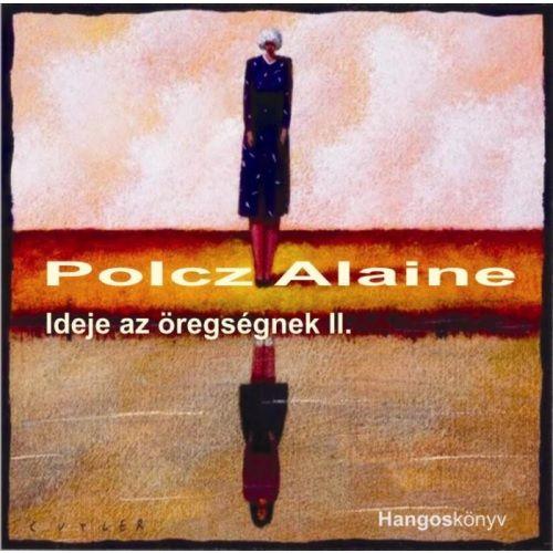 Ideje az öregségnek II. - Hangoskönyv - Polcz Alaine pdf epub