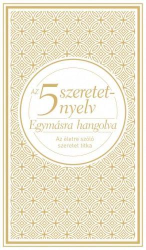 Az 5 szeretetnyelv: Egymásra hangolva - Díszkiadás - Az életre szóló szeretet titka - Gary Chapman pdf epub