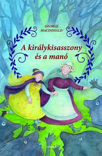 A királykisasszony és a manó - George Macdonald pdf epub
