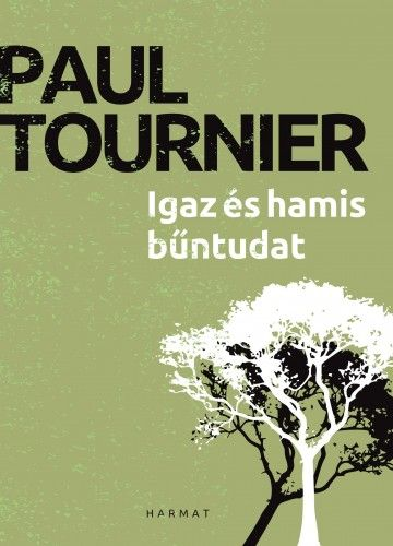 Igaz és hamis bűntudat - Paul Tournier pdf epub