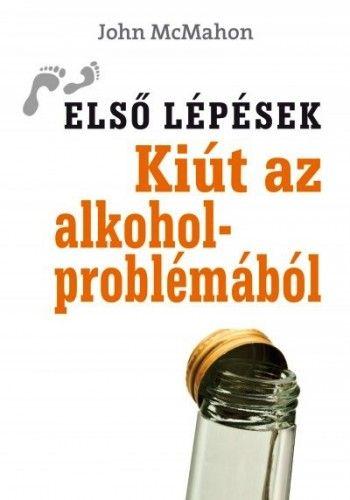 Kiút az alkoholproblémából - John Mcmahon pdf epub
