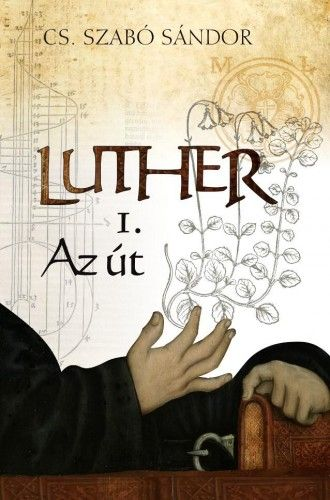 Az út - Luther 1. - Cs. Szabó Sándor pdf epub