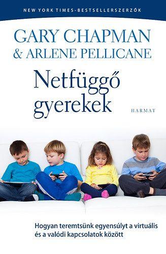 Netfüggő gyerekek - Gary Chapman |