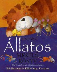 Állatos mesélő könyv - Régi és új történetek közös meséléshez