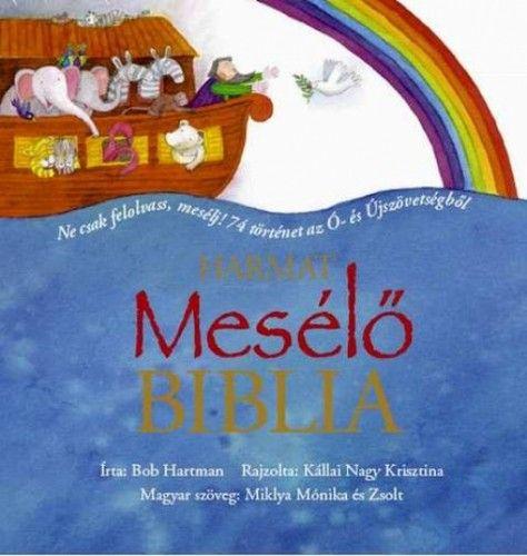 Mesélő Biblia - Ne csak felolvass, mesélj! 74 történet az Ó- és Újszövetségből