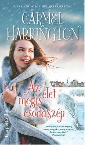 Az élet mégis csodaszép - Carmel Harrington |
