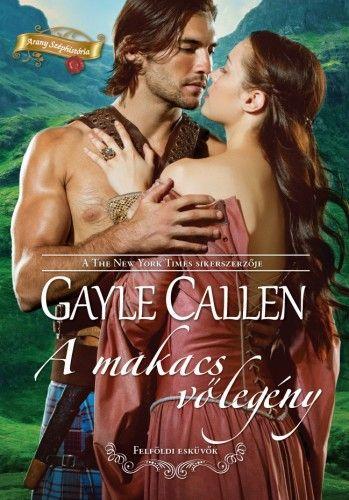 A makacs vőlegény - Gayle Callen |