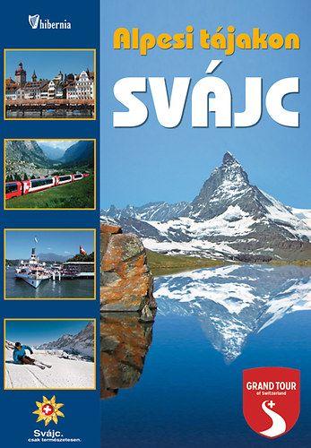 Svájc - Alpesi tájakon