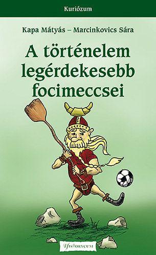 A történelem legérdekesebb focimeccsei