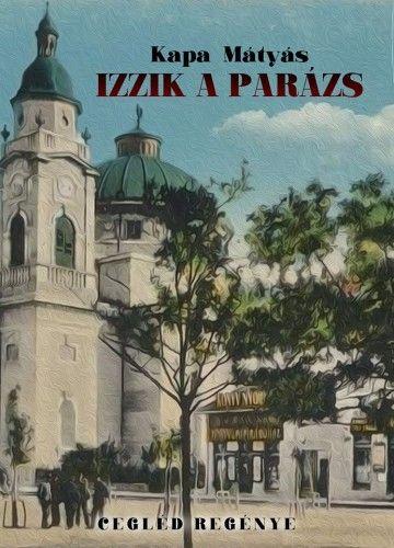Izzik a parázs - Kapa Mátyás pdf epub