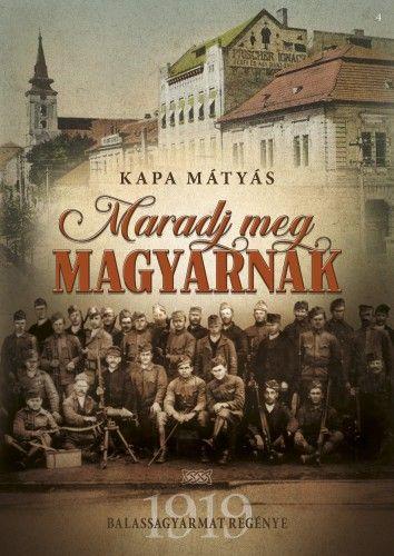 Maradj meg magyarnak - Kapa Mátyás |