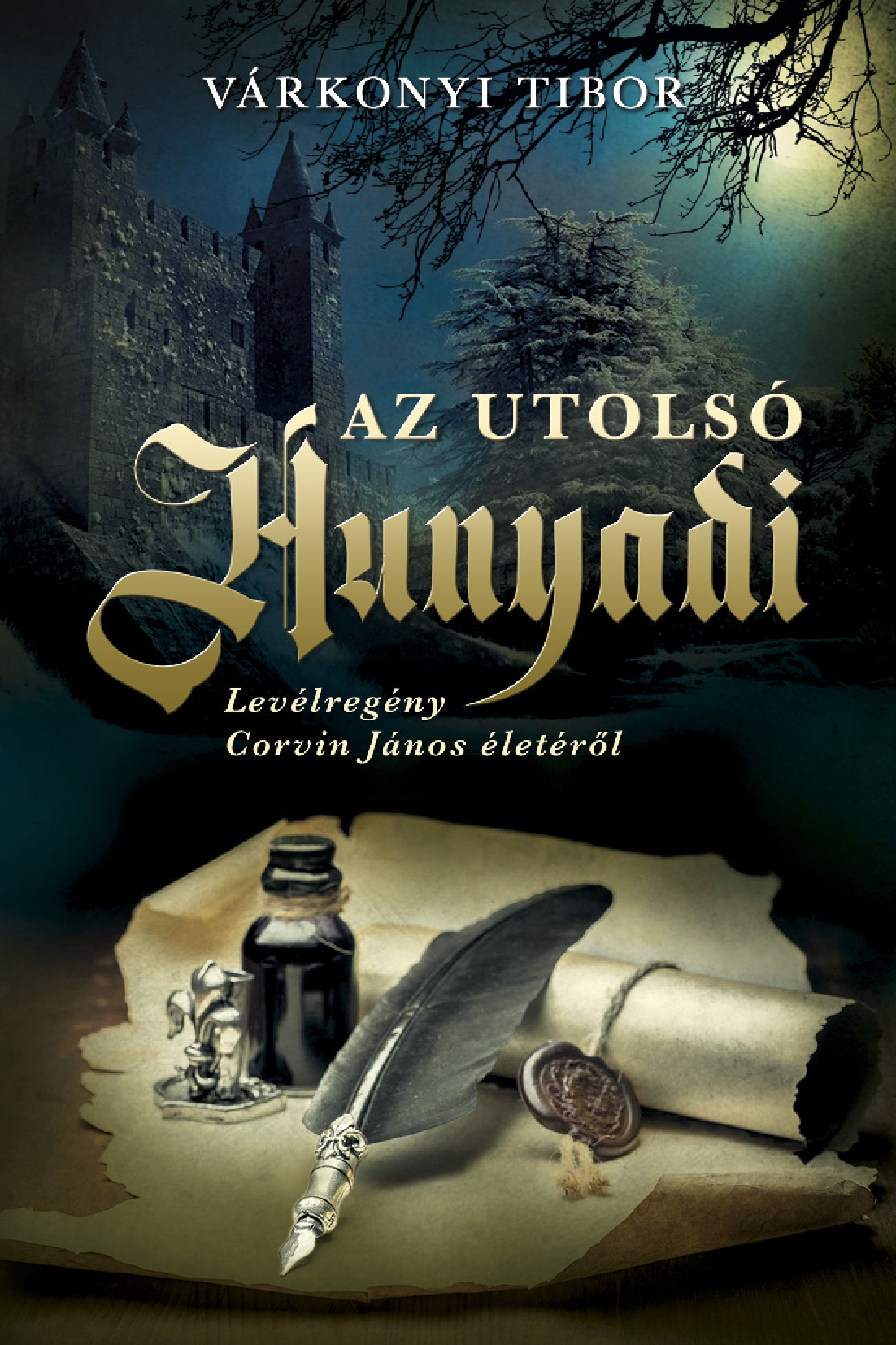 Az utolsó Hunyadi - Várkonyi Tibor pdf epub