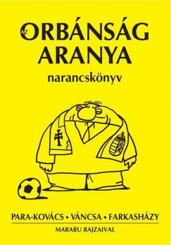 Orbánság aranya - Váncsa István pdf epub