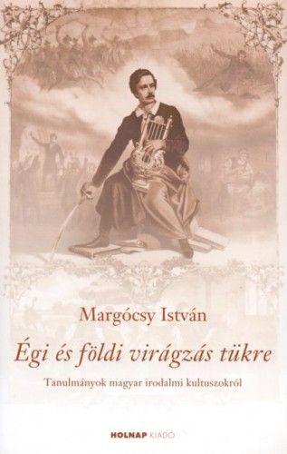 Égi és földi virágzás tükre - Margócsy István pdf epub