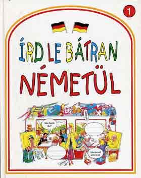 Írd le bátran németül!