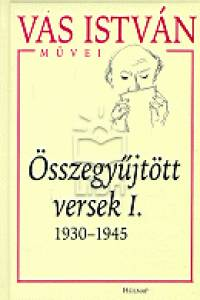 Összegyűjtött versek I. - 1930-1945 - Vas István pdf epub