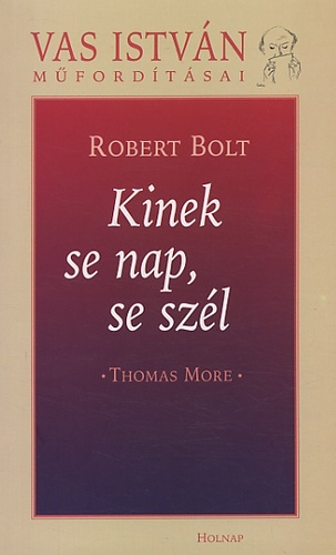Kinek se nap, se szél - Thomas More - Robert Bolt pdf epub