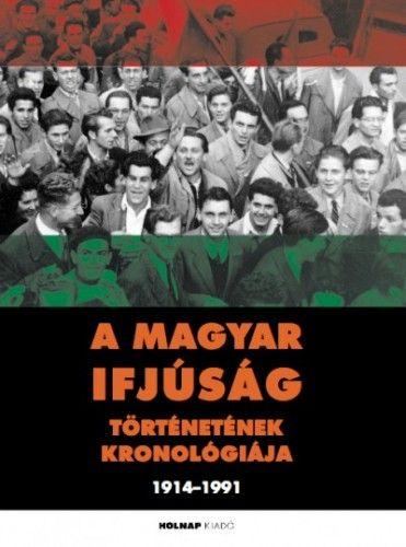 A magyar ifjúság történetének kronológiája 1914-1991 - Gergely Ferenc pdf epub