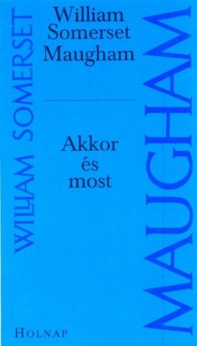 Akkor és most - William Somerset Maugham pdf epub