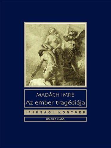 Az ember tragédiája - Madách Imre |