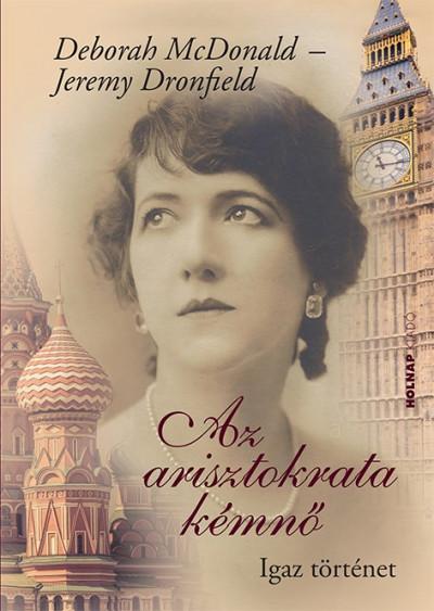 Az arisztokrata kémnő - Igaz történet - Jeremy Dronfield pdf epub