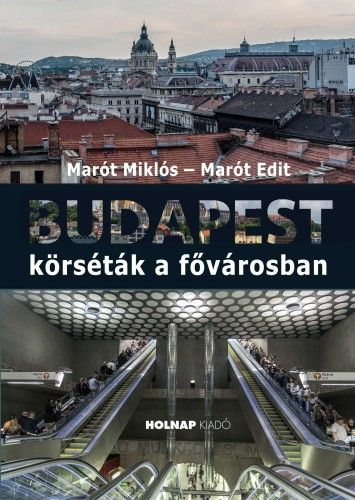 Budapest - Körséták a fővárosban - Marót Miklós pdf epub