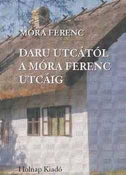 Daru utcától a Móra Ferenc utcáig