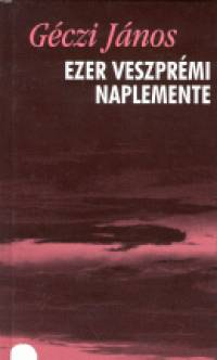Ezer veszprémi naplemente - Versek (1993-1998)