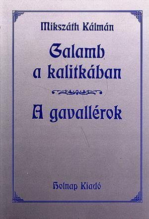 Galamb a kalitkában - A Gavallérok