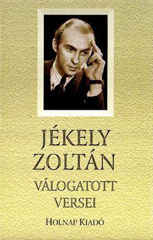 Jékely Zoltán válogatott versei - Jékely Zoltán |