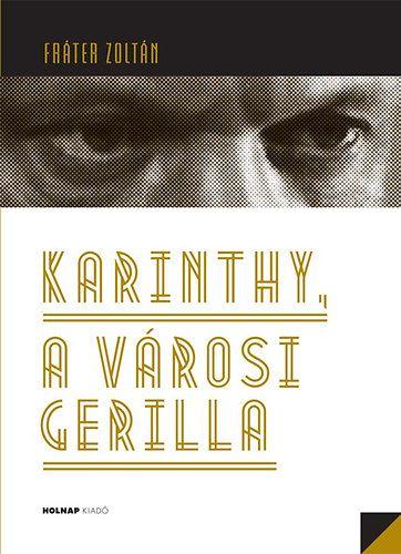 Karinthy, a városi gerilla