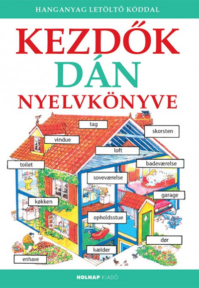 Kezdők dán nyelvkönyve - Hanganyag letöltő kóddal