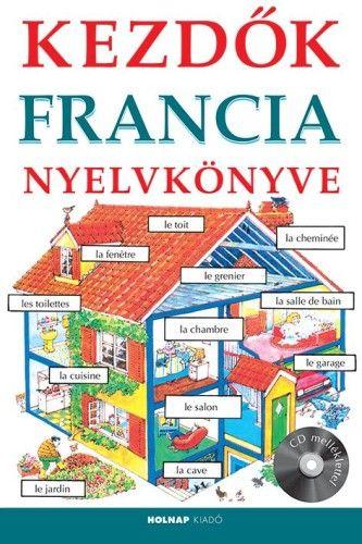 Kezdők francia nyelvkönyve + CD