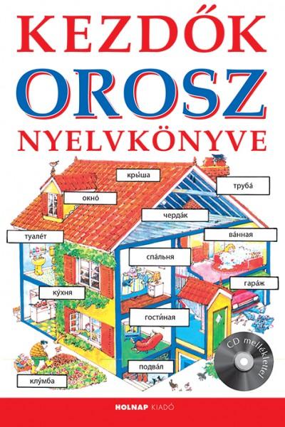 Kezdők Orosz Nyelvkönyve - Cd melléklettel