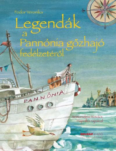 Legendák a Pannónia gőzhajó fedélzetéről - Fodor Veronika |