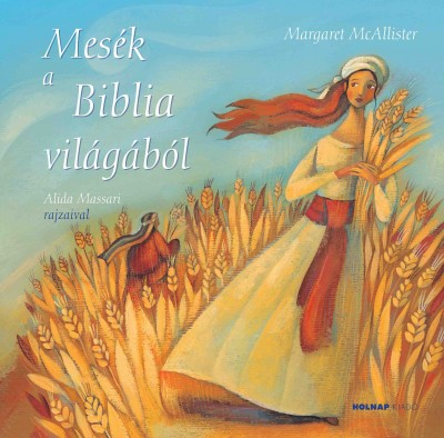 Mesék a Biblia világából - M. I. McAllister |