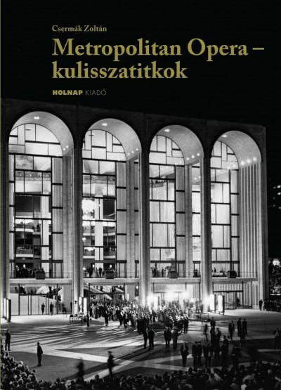 Metropolitan Opera - kulisszatitkok - Krénusz József emlékei