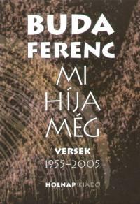 Mi híja még - Versek 1955-2005