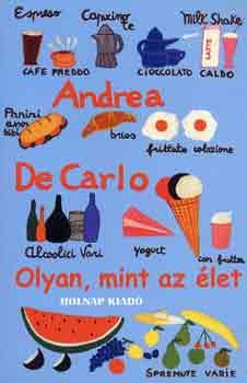 Olyan mint az élet - Andrea De Carlo pdf epub