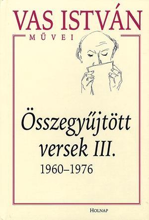 Összegyűjtött versek III. - 1960-1976
