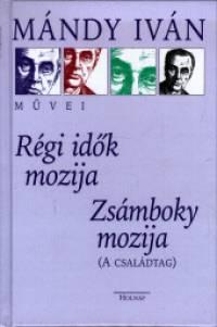 Régi idők mozija - Zsámboky mozija - Mándy Iván |