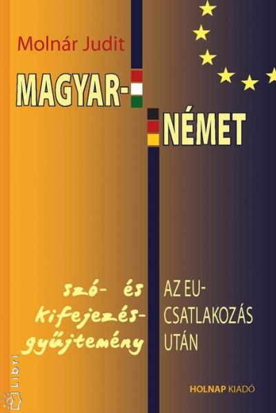 Magyar - német szó- és kifejezésgyűjtemény az EU-csatlakozás után